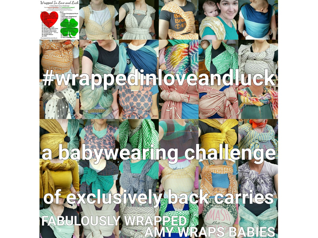 Collage of several images of Amy wearing her baby on her back in a variety of carries with a woven wrap. Text over the image reads -quote- hashtag wrapped in love and luck, a babywearing challenge of exclusively back carries. Fabulously Wrapped, Amy Wraps Babies. -end quote-