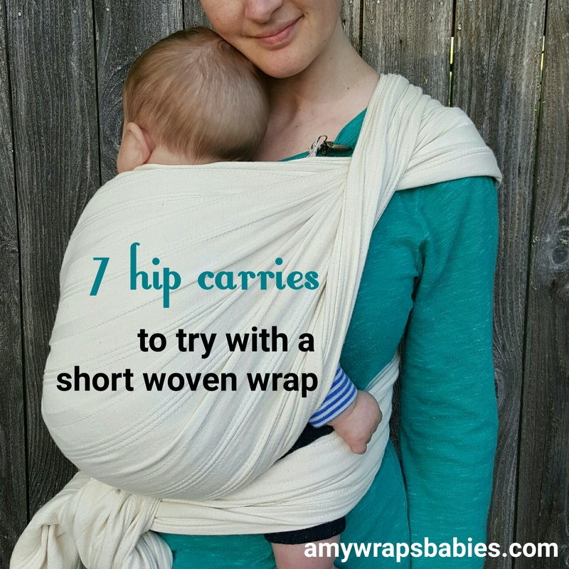 Graphic with photo and text. Text reads -quote- seven hip carries to try with a short woven wrap. amy wraps babies dot com. -end quote- Image is Amy a thin white woman with dark hair standing in front of an old fence wearing her baby on her front/hip in an undyed woven wrap.